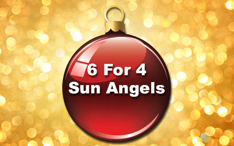 9th – 10th December6 for 4 Sun Angels