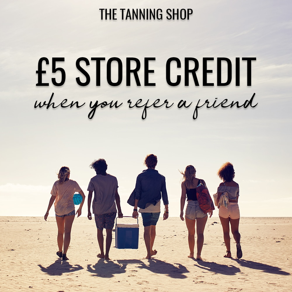 Refer a friend - The Tanning Shop