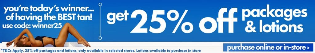 25% OFF PACKAGES & LOTIONS  Purchase in-store or online using code winner25 28th-30th July ONLY